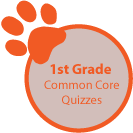 1st Grade Common Core quizzes